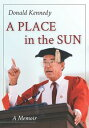 A Place in the SunA Memoir【電子書籍】[ Donald Kennedy ]