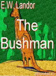 The Bushman[ E.W. Landor ]