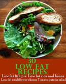 30 LOW FAT RECIPES Low Fat Fish Pie Low Fat Rice and Beans Low Fat Cauliflower Cheese Tomato Quinoa Salad