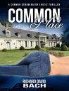 Common Place【電子書籍】[ Richard David Bach ]