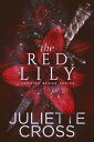 The Red Lily【電子書籍】[ Juliette Cross ]