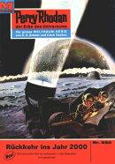 Perry Rhodan 550: R���ckkehr ins Jahr 2000 (Heftroman)