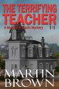 The Terrifying Teacher【電子書籍】[ Martin Brown ]