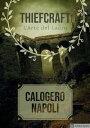 Thiefcraft L'Arte del Ladro【電子書籍】[ Calogero Napoli ]