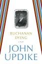Buchanan DyingA Play���Żҽ��ҡ�[ John Updike ]