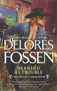 Branded As Trouble/Just Like A Cowboy【電子書籍】[ Delores Fossen ]