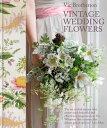Vintage Wedding Flowers【電子書籍】 Vic Brotherson