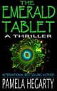 The Emerald Tablet High Stakes History Thriller, #2【電子書籍】[ Pamela Hegarty ]