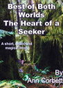 Best of Both Worlds: The Heart of a Seeker【電子書籍】[ Ann Corbett ]