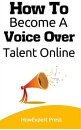 How To Become a Voice Over Talent Online