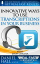 Innovative Ways to Use Transcriptions in Your BusinessReal Fast Results, #26【電子書籍】[ Daniel Hall ]