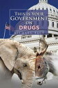 This Is Your Government on Drugs【電子書籍】[ Michael Page ]