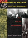 Environmental Injustices, Political StrugglesRace, Class and the Environment