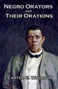 Negro Orators and Their OrationsWith linked Table of Contents【電子書籍】