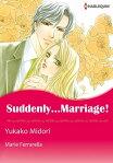 SUDDENLY... MARRIAGE! (Harlequin Comics)Harlequin Comics[ Marie Ferrarella ]