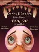 Imparare lo spagnolo: Spagnolo per Bambini - Danny il Papero Doma il Leone - Danny Pato doma al Le���n - Racc��