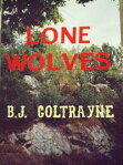 Lone WolvesA Novel of Terrorism[ B.J. Coltrayne ]