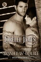 Branded As Trouble【電子書籍】[ Lorelei James ]