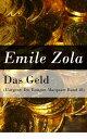 Das Geld (L'argent: Die Rougon-Macquart Band 18) - Vollst?ndige deutsche Ausgabe【電子書籍】[ Emile Zola ]
