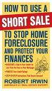 楽天楽天Kobo電子書籍ストアHow to Use a Short Sale to Stop Home Foreclosure and Protect Your Finances【電子書籍】[ Robert Irwin ]