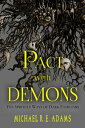 A Pact with Demons (Vol. 1): The Spritely Ways of Dark Familiars【電子書籍】[ Michael R.E. Adams ]