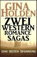 Zwei Western Romance Sagas - 1200 Seiten Spannende Unterhaltung