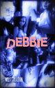 Debbie【電子書籍】[ Wolf Sherman ]