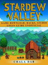 Stardew Valley Game Download, Hacks, Studio, Login Guide Unofficial【電子書籍】 Chala Dar
