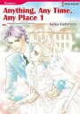 ANYTHING, ANY TIME, ANY PLACE 1Harlequin Comics【電子書籍】[ Lucy Gordon ]