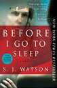 Before I Go To Sleep: A NovelA Novel【電子書籍】[ S. J. Watson ]
