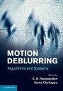 書, 雜誌, 漫畫 - Motion DeblurringAlgorithms and Systems【電子書籍】