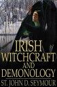 書, 雜誌, 漫畫 - Irish Witchcraft and Demonology【電子書籍】[ St. John D. Seymour ]