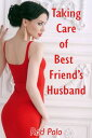Taking Care of Best Friend's Husband【電子書籍】[ Rod Polo ]