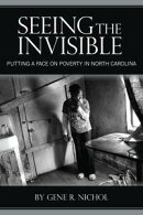 Seeing the Invisible: Putting a Face on Poverty in North Carolina
