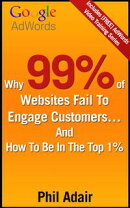 Why 99% Of Websites Fail To Engage Customers�� And How To Be In The Top 1%