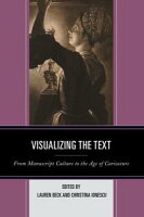 Visualizing the TextFrom Manuscript Culture to the Age of Caricature【電子書籍】[ Cecilia Brain ]
