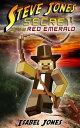 Steve Jones: Secret of the Red Emerald(Adventure Book for Boys 9-12)【電子書籍】 Isabel Jones