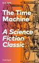 The Time Machine - A Science Fiction Classic (Unabridged)