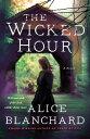 The Wicked HourA Natalie Lockhart Novel【電子書籍】[ Alice Blanchard ]