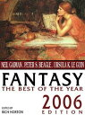 Fantasy: The Best of the Year2006 Edition【電子書籍】 Neil Gaiman
