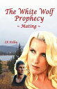 The White Wolf Prophecy - Mating - Book 1Mating【電子書籍】[ LK Kelley ]