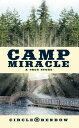 Camp Miracle【電子書籍】[ Circle ? Benbow ]