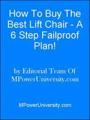 How To Buy The Best Lift Chair - A 6 Step Failproof Plan!