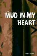 Mud In My Heart