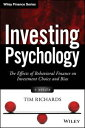 Investing PsychologyThe Effects of Behavioral Finance on Investment Choice and Bias【電子書籍】 Tim Richards