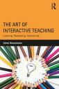 The Art of Interactive TeachingListening, Responding, Questioning【電子書籍】 Selma Wassermann