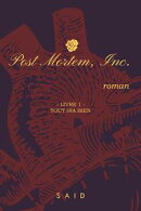 Post Mortem, Inc.: livre 1 : Tout ira bien