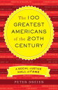 The 100 Greatest Americans of the 20th CenturyA Social Justice Hall of Fame【電子書籍】[ Peter Dreier ]