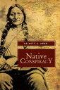 Native Conspiracy【電子書籍】[ De-Witt A. Herd ]