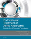 Endovascular Treatment of Aortic AneurysmsStandard and Advanced Techni...